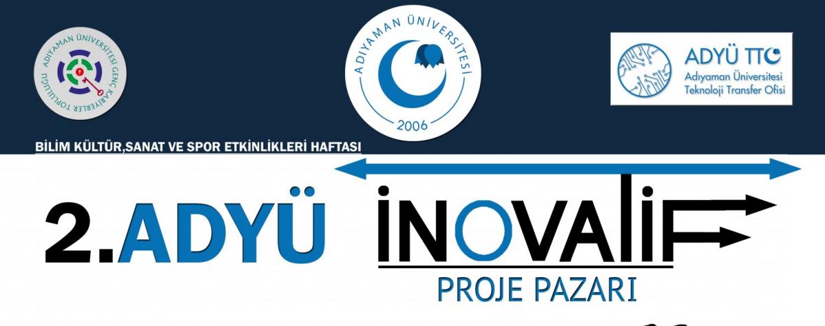 """Adıyaman Üniversitesi Teknoloji Transfer Ofisi (ADYÜTTO) tarafından """"2. ADYÜ İnovatif Proje Pazarı"""" düzenlenecektir."""