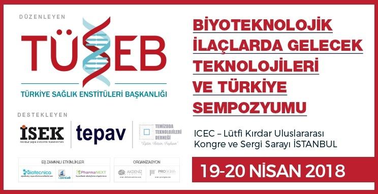 Biyoteknolojik İlaçlarda Gelecek ve Türkiye Sempozyumu