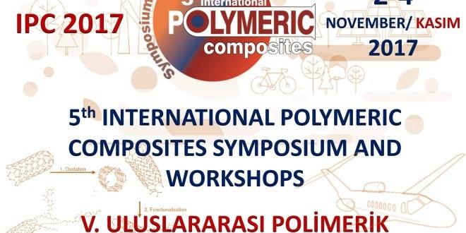 V. Uluslararası Polimerik Kompozitler Sempozyum ve Çalıştayları Başlıyor.